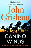 Camino Winds: The Ultimate Summer Murder Mystery from the Greatest Thriller Writer Alive (Camino Island 2) - John Grisham