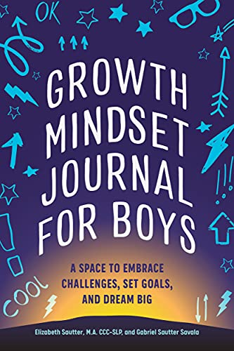 Growth Mindset Journal for Boys: A Space to Embrace Challenges, Set Goals, and Dream Big