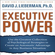 Executive Power: Use Psychological Strategies to Create an Advantage in Any Business Situation