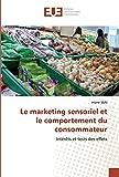 Le marketing sensoriel et le comportement du consommateur: Intérêts et tests des effets