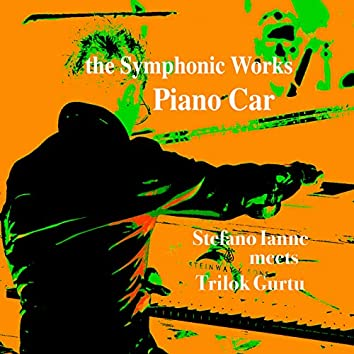 The Symphonic Works: Piano Car (Remastered)