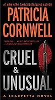Cruel and Unusual: Scarpetta 4 (Kay Scarpetta) by Patricia Cornwell(2005-11-01)