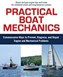 Practical Boat Mechanics: Commonsense Ways to Prevent, Diagnose, and...