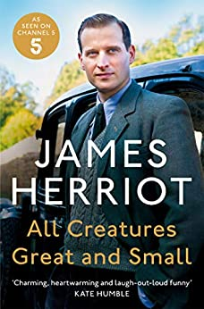 Book's Cover of All Creatures Great and Small: The Classic Memoirs of a Yorkshire Country Vet (English Edition) Versión Kindle