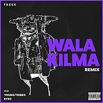 Wala Kilma (Remix) [feat. Young Tribez & Eyez]