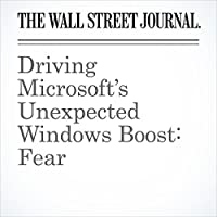 Driving Microsoft's Unexpected Windows Boost: Fear's image