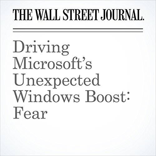 Driving Microsoft's Unexpected Windows Boost: Fear copertina