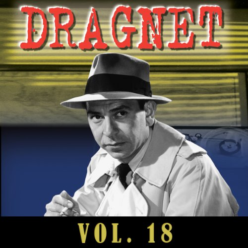 Dragnet Vol. 18 audiobook cover art