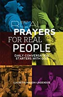 Real Prayers for Real People: Daily Conversation Starters With God