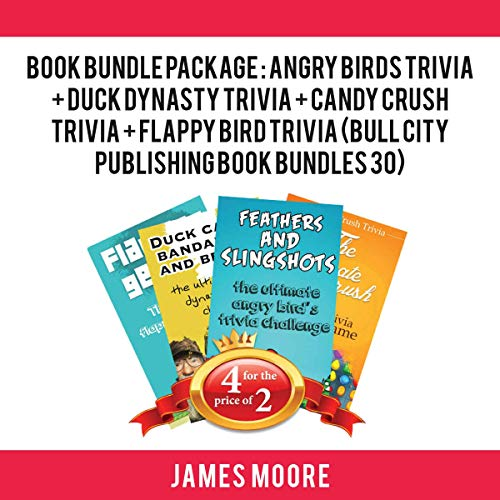Book Bundle Package: Angry Birds Trivia + Duck Dynasty Trivia + Candy Crush Trivia + Flappy Bird Trivia audiobook cover art