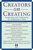 Creators on Creating: Awakening and Cultivating the Imaginative Mind (New Consciousness Reader) by Unknown(1997-04-14)