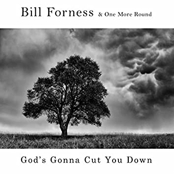 God's Gonna Cut You Down (feat. One More Round)