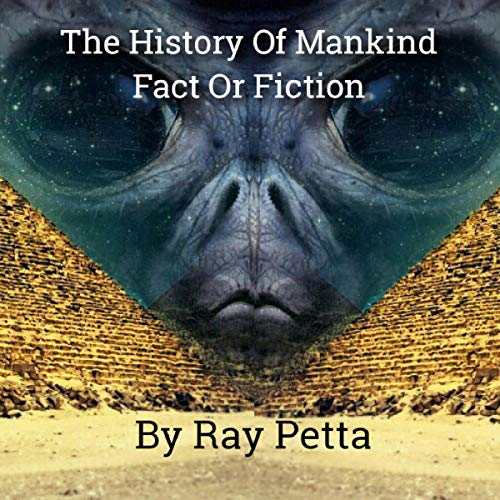 History of Mankind Fact or Fiction: Make Up Your Own Mind audiobook cover art