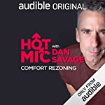 Ep. 23: Comfort Rezoning (Hot Mic with Dan Savage)