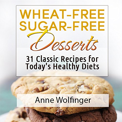 Wheat-Free Sugar-Free Desserts audiobook cover art