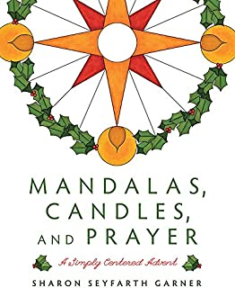 Mandalas, Candles, and Prayer: A Simply Centered Advent