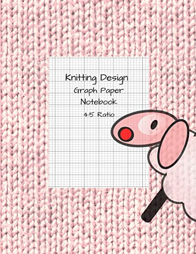 Knitting Design: Graph Paper Notebook, 4:5 Ratio, Blank Knitting Patterns Lamb Book