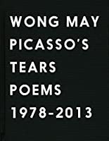Picasso's Tears: Poems 1978-2013