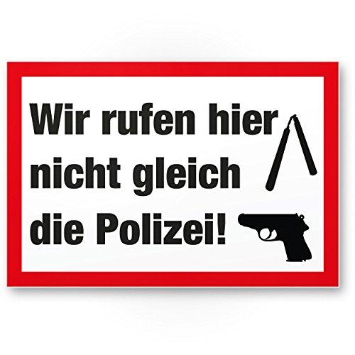 Wij bellen hier niet meteen de politie - waarschuwingsbord, waarschuwingsbord huis - deurbordje huisdeur, afschrikking inbreken/inbraakbeveiliging - preventie van inbraken