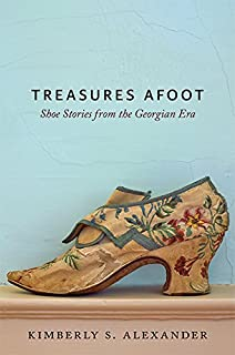 Treasures Afoot: Shoe Stories from the Georgian Era