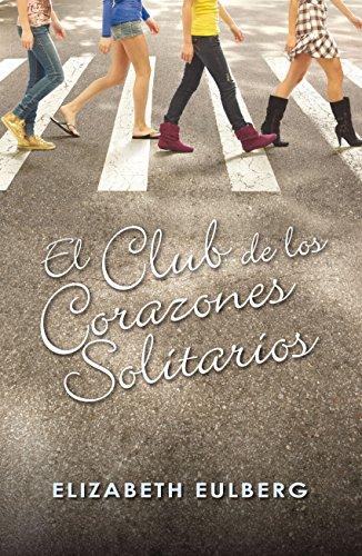 El Club de los Corazones Solitarios (El Club de los Corazones ...