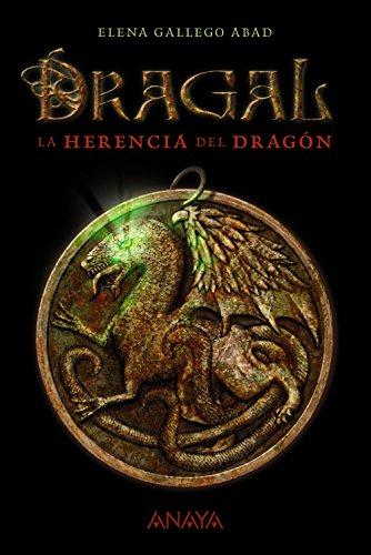 Dragal I: La herencia del dragón (Libros Para Jovenes)