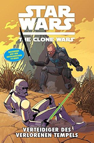 Star Wars - The Clone Wars, Band 15: Verteidiger des verlorenen Tempels [Kindle Edition]