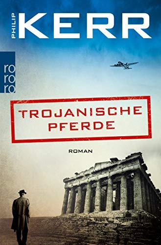 Trojanische Pferde (Bernie Gunther ermittelt 13)