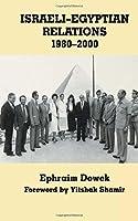 Israeli-Egyptian Relations, 1980-2000 (Israeli History, Politics and Society)