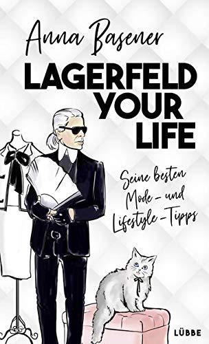Lagerfeld your life: Seine besten Mode- und Lifestyletipps