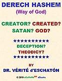 DERECH HASHEM (Way of God) CREATOR? CREATED? SATAN? GOD? DECEPTION? THEODICY?: Plus info re Karen...