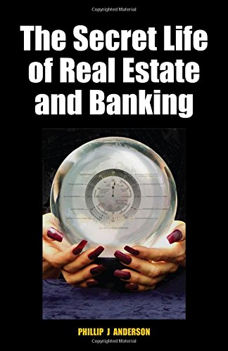 Compare Textbook Prices for The Secret Life of Real Estate and Banking  ISBN 9780856832635 by Anderson, Phillip J.