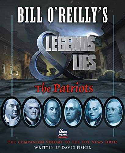 Bill O'Reilly's Legends and Lies: The Patriots: The Patriots