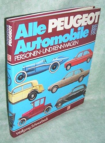 Alle Peugeot-Automobile: Pkw und Rennwagen 1889-1980