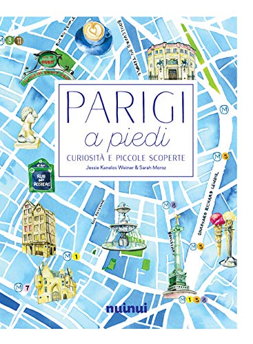 Parigi a piedi. Curiosità e piccole scoperte