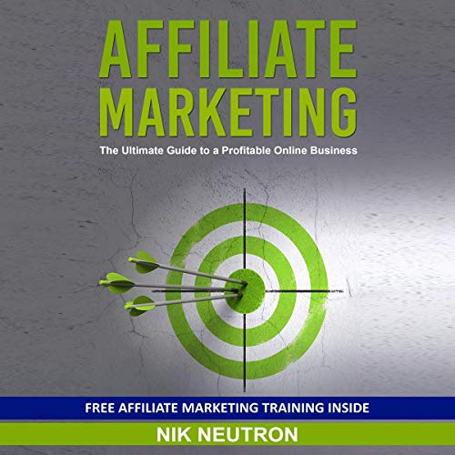 Couverture de Affiliate Marketing: The Ultimate Guide to a Profitable Online Business