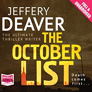 The October List                   By:                                                                                                                                 Jeffery Deaver                               Narrated by:                                                                                                                                 Todd Boyce                      Length: 6 hrs and 31 mins     27 ratings     Overall 3.6