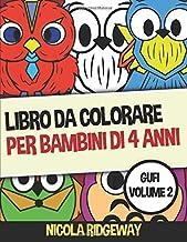 Gufi - Volume 2: Questo libro offre 40 pagine a colori con linee extra spesse. Questo libro è stato progettato per aiutare i bambini a sviluppare il ... motorie. (Libri da colorare per bambini)