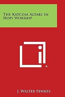 The Katcina Altars in Hopi Worship