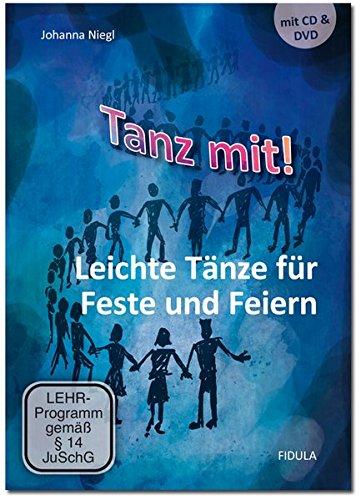 Tanz mit! - Leichte Tänze: Leichte Tänze für Feste und Feiern: Leichte Tänze für Feste und Feiern - CD und DVD im Set