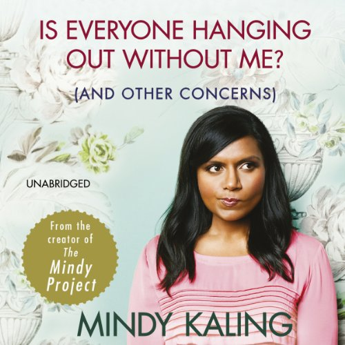 Is Everyone Hanging Out Without Me? audiobook cover art