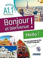 Bonjour et Bienvenue: Livre + CD MP3 - version pour les anglophones