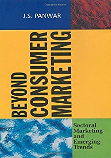 Beyond Consumer Marketing: Sectoral Marketing and Emerging Trends (Response Books)