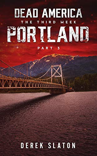 Dead America - Portland Pt. 3 (Dead America - The Third Week Book 5)