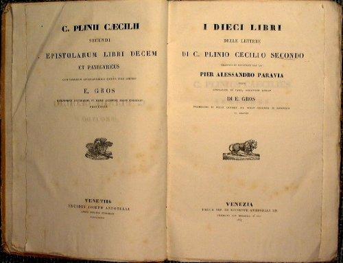 I dieci libri delle lettere di… tradotte ed illustrate da Pier Alessandro Paravia…