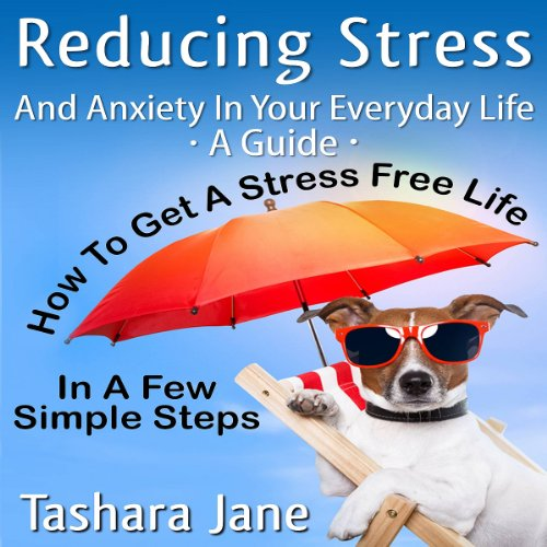 Reducing Stress and Anxiety in Your Everyday Life cover art