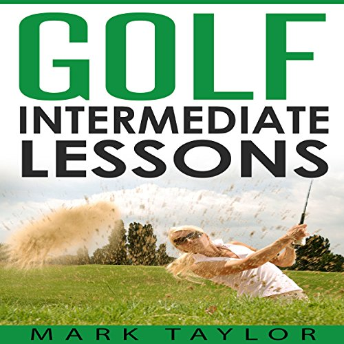 Couverture de Golf: Intermediate Lessons