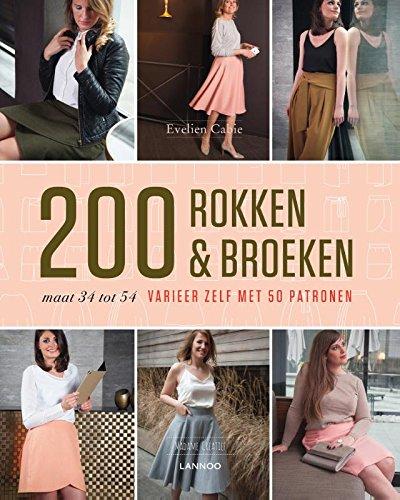 200 rokken & broeken: Varieer zelf met 50 patronen. Maat 34 tot 54.