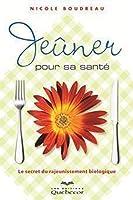Jeûner pour sa santé: Le secret du rajeunissement biologique 2764017839 Book Cover