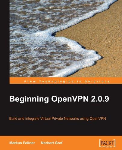 [(Beginning OpenVPN 2.0.9 * * )] [Author: Markus Feilner] [Nov-2009]